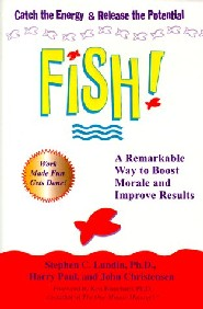 Fish! A Remarkable Way to Boost Morale and Improve Results by Harry Paul