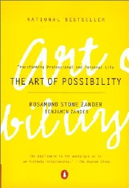 The Art of Possibility by Benjamin Zander