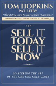 Sell it Today, Sell it Now by Tom Hopkins