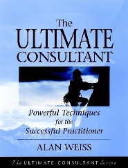 The Ultimate Consultant by Alan Weiss Ph.D.