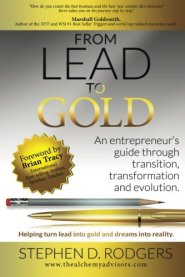 Lead to Gold: Transition to transformation by Stephen D. Rodgers