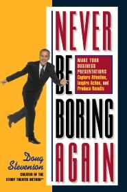 Never Be Boring Again by Doug Stevenson