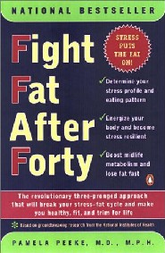 Fight Fat After Forty by Dr. Pamela M. Peeke MD