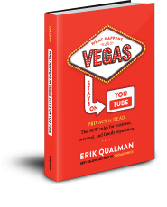 What Happens in Vegas Stays on Youtube by Erik Qualman