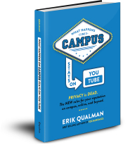 What Happens on Campus Stays on Youtube by Erik Qualman