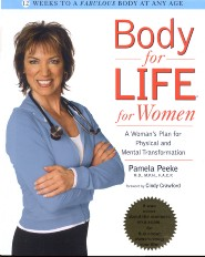 Body for Life for Women by Dr. Pamela M. Peeke MD
