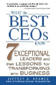 What the Best CEOs Know by Jeffrey Krames