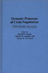 Dynamic Processes of Crisis Negotiation by Clinton R. Van Zandt