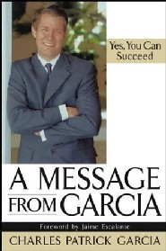 A Message From Garcia by Charles Garcia