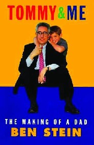 Tommy & Me: The Making of a Dad by Ben Stein