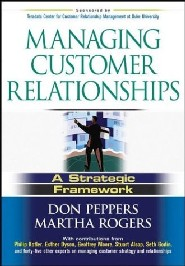 Managing Customer Relationships: A Strategic Framework by Don Peppers