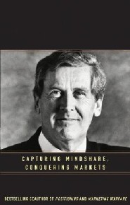 Capturing Mindshare, Conquering Markets by Jack Trout