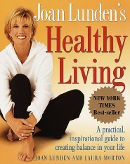 Healthy Living by Joan Lunden