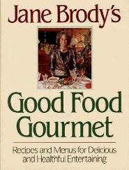 Good Food Gourmet by Jane Brody