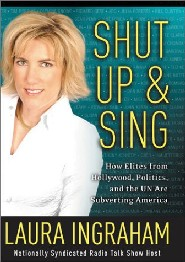 Shut Up & Sing by Laura Ingraham