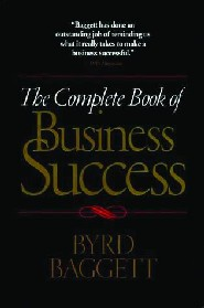 The Complete Book of Business Success by Byrd Baggett CSP