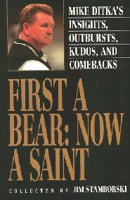 First a Bear, Now a Saint by Mike Ditka