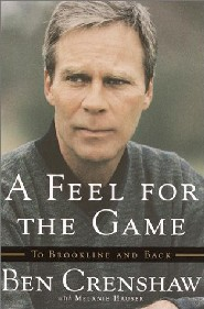 A Feel for the Game by Ben Crenshaw