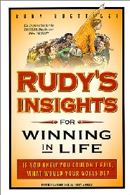 Rudy's Insights for Winning in Life by Rudy Ruettiger