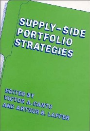 Supply-Side Portfolio Strategies by Arthur Laffer