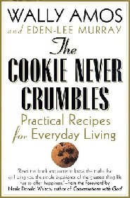 The Cookie Never Crumbles by Wally Amos