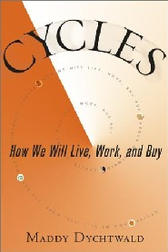 Cycles: How We Will Live, Work, and Buy by Maddy Dychtwald