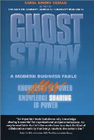 Ghost Story: A Modern Business Fable by Carol Kinsey Goman