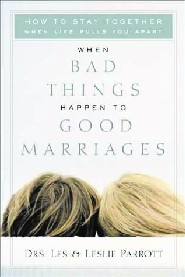 When Bad Things Happen to Good Marriages by Les Parrott