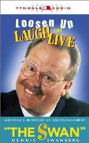 Loosen Up: Laugh and Live by Dennis Swanberg