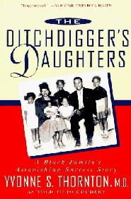 The Ditchdigger's Daughters by Dr. Yvonne S. Thornton MD