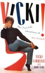 The True Life Adventures of Miss Fireball by Vicki Lawrence