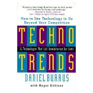 Technotrends: How to Use Technology to Go Beyond Your Competition by Daniel Burrus