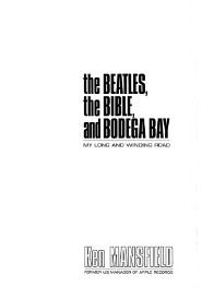 The Beatles, The Bible and Bodega Bay by Ken Mansfield