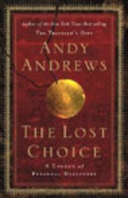 The Lost Choice by Andy Andrews