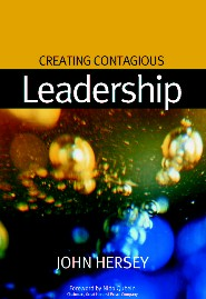 Creating Contagious Leadership by John Hersey