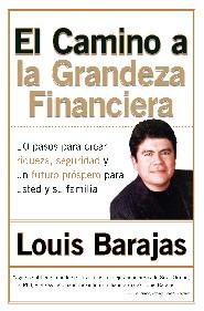 El Camino a la Grandeza Financiera by Louis Barajas