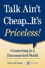 Talk Ain't Cheap: It's Priceless by Eileen McDargh