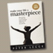 Make Your Life a Masterpiece by Peter Legge
