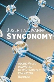 Synconomy: Adding Value in a World of Continuously Connected Business by Joe DiVanna