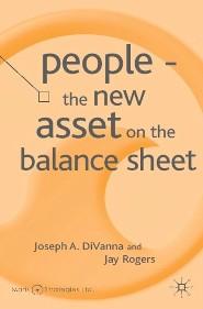 People - the New Asset on the Balance Sheet by Joe DiVanna