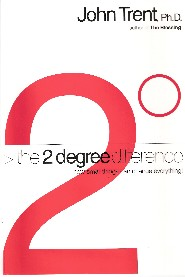 The 2 Degree Difference by John Trent