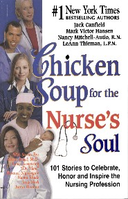 Chicken Soup for the Nurse's Soul (Contributing Author) by Barbara Bartlein RN, CSP