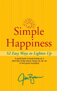 Simple Happines: 52 Easy Ways to Lighten Up by Jim Ryan