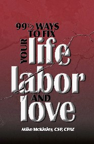 99 1/2 Ways to Fix Your Life, Labor, Love by Mike McKinley