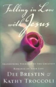 Falling in Love with Jesus by Dee Brestin