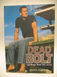 Dead Bolt-Sightings from the outer by Glenn Manton