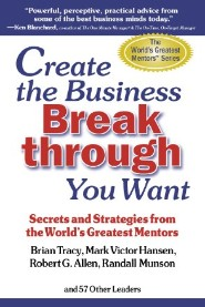 Create the Business Breakthrough You Want by Randall Munson