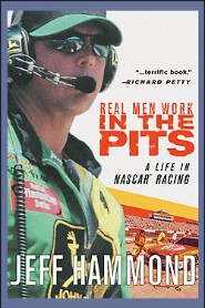 Real Men Work In The Pits by Jeff Hammond