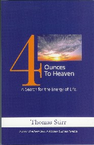 4 Ounces to Heaven: A Search for the Energy of Life by Thomas Stirr