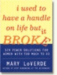 I Used to Have a Handle on Life but It Broke by Mary LoVerde